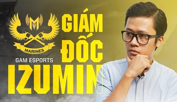 IZumin - Giám Đốc Điều Hành sẽ đảm nhiệm trọng trách gì ở GAM Esports?