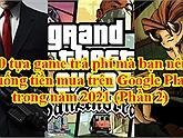 10 tựa game trả phí mà bạn nên xuống tiền mua trên Google Play trong năm 2021 (Phần 2)
