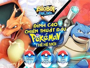 Bảo Bối Đại Chiến - Game đấu Pokémon thế hệ mới sắp ra mắt tại thị trường Việt Nam